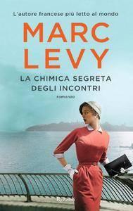 Marc Levy - La chimica segreta degli incontri (Repost)