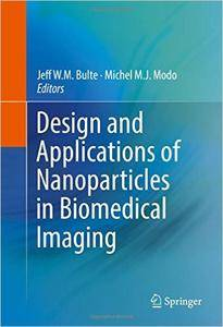 Design and Applications of Nanoparticles in Biomedical Imaging