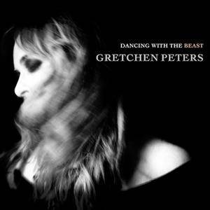 Gretchen Peters - Dancing with the Beast (2018)