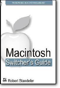 Robert Standefer, «Macintosh Switcher's Guide»