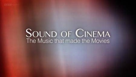 BBC - Sound of Cinema: The Music that Made the Movies (2013)