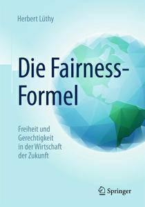 Die Fairness-Formel: Freiheit und Gerechtigkeit in der Wirtschaft der Zukunft (repost)