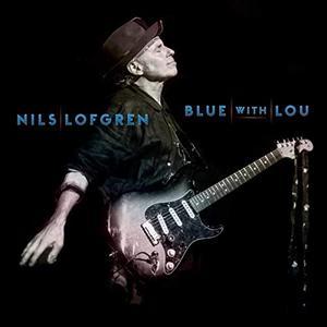 Nils Lofgren -  Blue With Lou (2019)