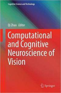 Computational and Cognitive Neuroscience of Vision (repost)