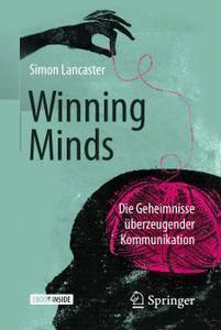 Winning Minds: Die Geheimnisse überzeugender Kommunikation