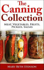 Canning Collection, 5 Books In 1, Canning Meat, Fish, Poultry, Wild Game, Vegetables, Fruits, Pickles, Salsa
