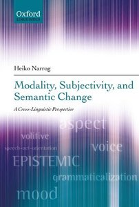 Modality, Subjectivity, and Semantic Change: A Cross-Linguistic Perspective (repost)