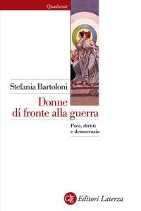 Stefania Bartoloni - Donne di fronte alla guerra