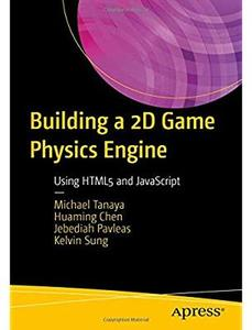 Building a 2D Game Physics Engine: Using HTML5 and JavaScript [Repost]