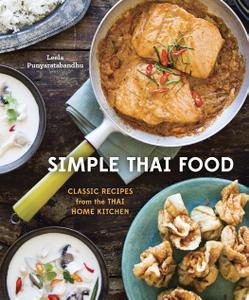 Simple Thai Food: Classic Recipes from the Thai Home Kitchen (repost)