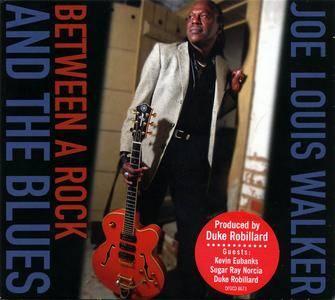 Joe Louis Walker - Between A Rock And The Blues (2009)