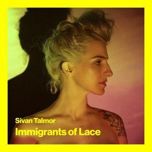Sivan Talmor - Immigrants of Lace (2019)
