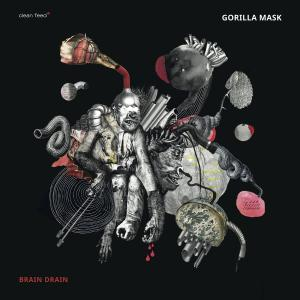 Gorilla Mask - Brain Drain (2019)