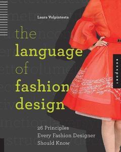 The Language of Fashion Design: 26 Principles Every Fashion Designer Should Know (Repost)