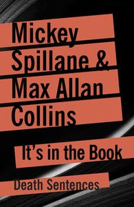 «It's In The Book» by Max Allan Collins,Mickey Spillane