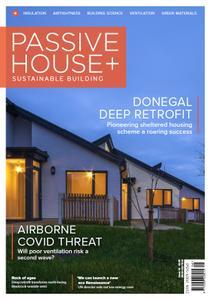 Passive House+ - Issue 34 2020 (Irish Edition)