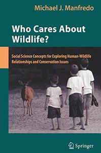 Who Cares About Wildlife?: Social Science Concepts for Exploring Human-Wildlife Relationships and Conservation Issues