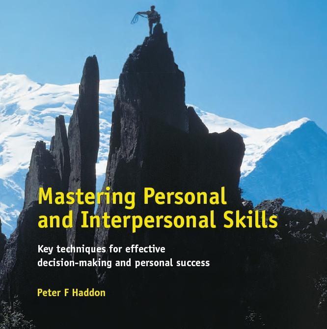 Peter Haddon, Peter F. Haddon - Mastering Personal and Interpersonal Skills