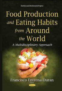 Food Production and Eating Habits from Around the World: A Multidisciplinary Approach