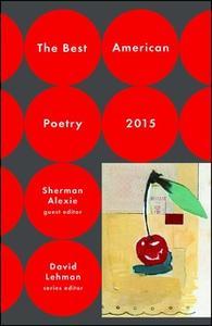 «The Best American Poetry 2015» by Sherman Alexie,David Lehman