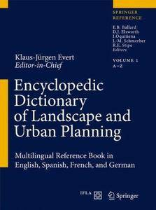 Encyclopedic Dictionary of Landscape and Urban Planning: Multilingual Reference Book in English, Spanish, French and German (Re
