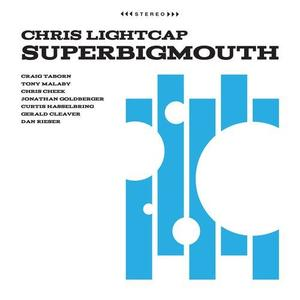 Chris Lightcap - SuperBigmouth (2019) {Pyroclastic Records}