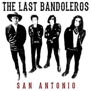 The Last Bandoleros - San Antonio (2018) [Official Digital Download]