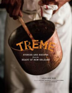 Treme: The Cookbook; In The Kitchen with the Stars of the Award-Winning HBO Series