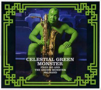 Fred Ho & The Green Monster Big Band - Celestial Green Monster (2009) {Mutable Music--Big Red Media 001}