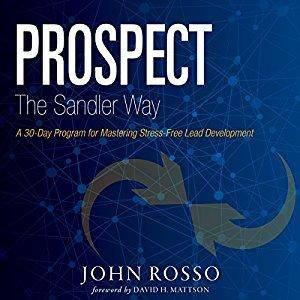 Prospect the Sandler Way: A 30-Day Program for Mastering Stress-Free Lead Development [Audiobook]