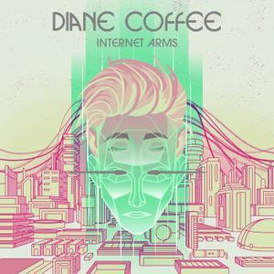 Diane Coffee - Internet Arms (2019)
