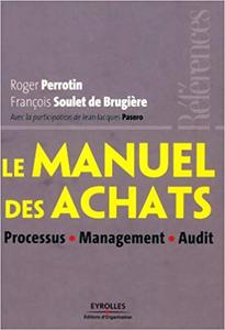 Le manuel des achats: Processus - Management - Audit - Roger Perrotin (Repost)