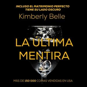 «La última mentira» by Kimberly Belle