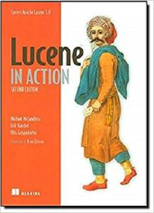 Lucene in Action, Second Edition: Covers Apache Lucene 3.0 [Repost]
