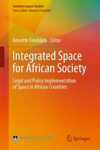 Integrated Space for African Society Legal and Policy Implementation of Space in African Countries