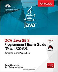 OCA Java SE 8 Programmer I Exam Guide (Exams 1Z0-808) (Certification & Career - OMG)