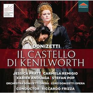 Jessica Pratt, Orchestra Donizetti Opera & Coro Donizetti Opera, Riccardo Frizza - Donizetti: Il castello di Kenilworth (2019)