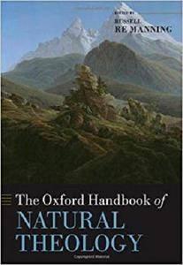 The Oxford Handbook of Natural Theology (Oxford Handbooks)