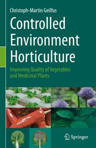 Controlled Environment Horticulture: Improving Quality of Vegetables and Medicinal Plants