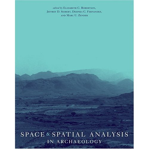 Space and Spatial Analysis in Archaeology (Repost)