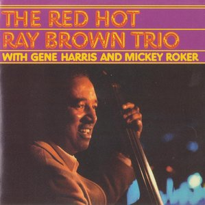 Ray Brown - The Red Hot Ray Brown Trio (1987) [Reissue 2005] PS3 ISO + Hi-Res FLAC