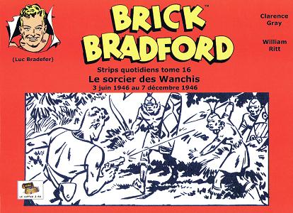 Brick Bradford - Tome 16 - Le Sorcier des Wanchis (Strips)