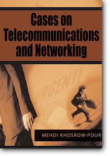 Mehdi Khosrow-Pour (Editor), «Cases on Telecommunications And Networking»