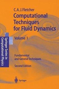 Computational Techniques for Fluid Dynamics, Vol. 1: Fundamental and General Techniques (repost)