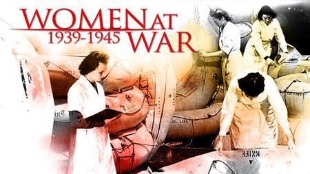 Women at War 1914-1945