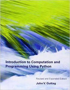 Introduction to Computation and Programming Using Python (Repost)