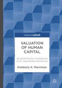 Valuation of Human Capital: Quantifying the Importance of an Assembled Workforce