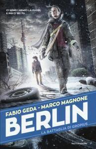 Fabio Geda, Marco Magnone - Berlin Vol.3. La battaglia di Gropius