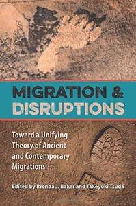 Migration and Disruptions: Toward a Unifying Theory of Ancient and Contemporary Migrations