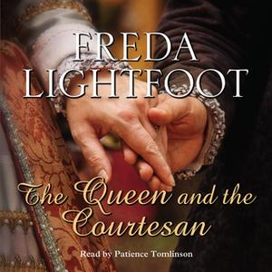 «The Queen and the Courtesan» by Freda Lightfoot